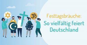 Read more about the article So vielfältig: Deutschlands Festtagsbräuche